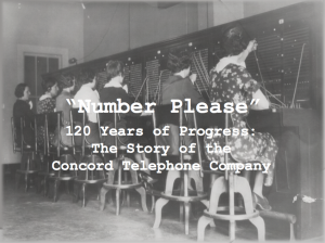 Coming Soon to the Concord Museum, Number Please, the story of the Concord Telephone Company.